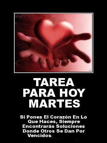 frabz-TAREA-PARA-HOY-MARTES-Si-Pones-El-Corazn-En-Lo-Que-Haces-Siempre-b3a30a