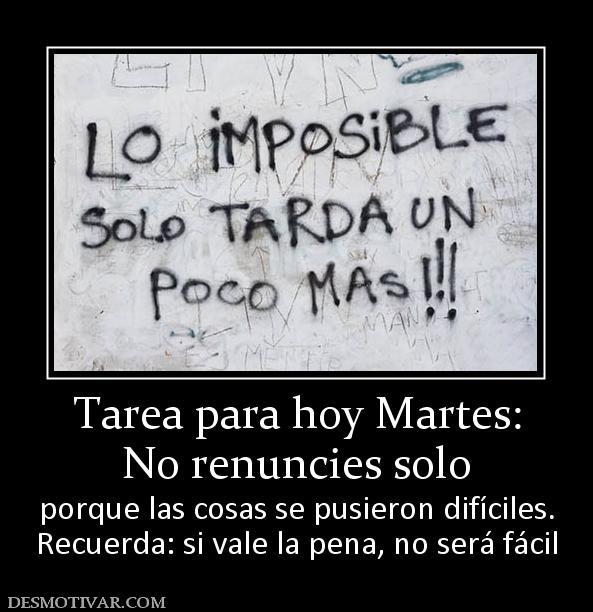 82078_tarea-para-hoy-martes-no-renuncies-solo