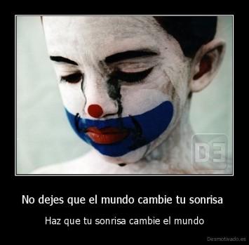 desmotivado.es_No-dejes-que-el-mundo-cambie-tu-sonrisa-Haz-que-tu-sonrisa-cambie-el-mundo_132871459899